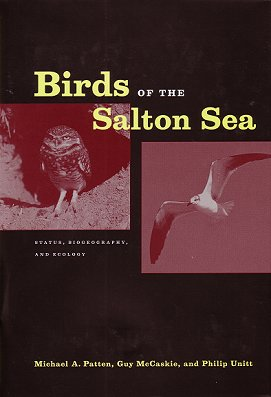 Birds of the Salton Sea. Michael A. Patten, Philip, Unitt, Guy, McCaskie.