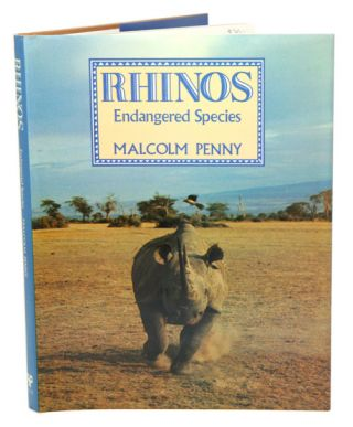 Rhinos: endangered species. Malcolm Penny