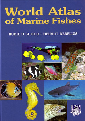 World atlas of marine fishes. Rudie H. Kuiter, Helmut Debelius