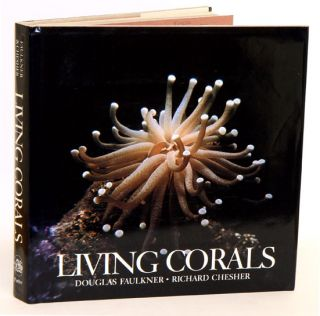 Living corals. Douglas Faulkner, Richard Chester