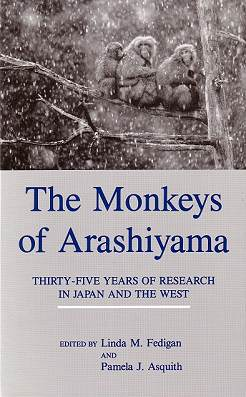 The Monkeys of Arashiyama: thirty-five years of research in Japan and the West. Linda M. Fedigan,...