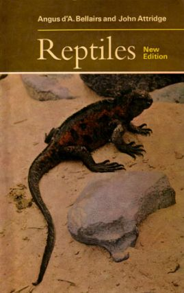 Reptiles. Angus d'A. Bellairs, J. Attridge.