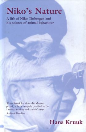 Niko's nature: the life of Niko Tinbergen and his science of animal behaviour. Hans Kruuk.