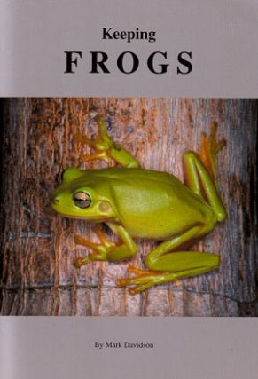 Keeping frogs. Mark Davidson.
