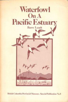 Waterfowl on a Pacific estuary: a natural history of man and waterfowl on the Lower Fraser River....