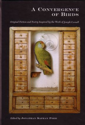 A convergence of birds: original fiction and poetry inspired by the work of Joseph Cornell....