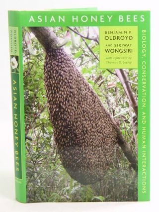 Asian honey bees: biology, conservation and human interactions. Benjamin P. Oldroyd, Siriwat...