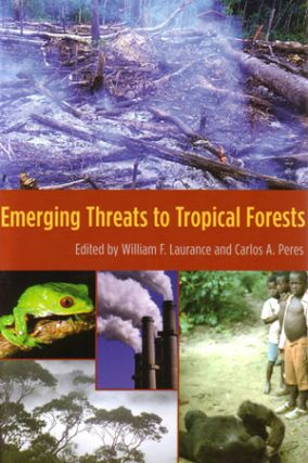Emerging threats to tropical forests. William F. Laurance, Carlos A. Peres