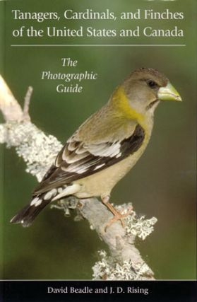 Tanagers, Cardinals, and Finches of the United States and Canada: the photographic guide. David...