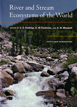 River and stream ecosystems of the world. Colbert E. Cushing.