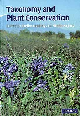 Taxonomy and plant conservation. Etelka Leadlay, Stephen Jury