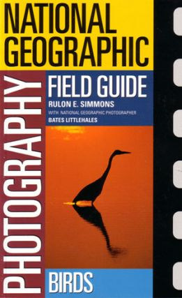 National Geographic photography field guides: birds. Rulon Simmons.