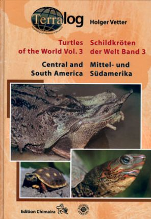 Turtles of the world, volume three: Central and South America. Holger Vetter