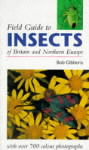 Field guide to insects of Britain and Northern Europe. Bob Gibbons.