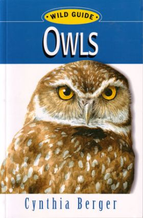 Owls: wild guide. Cynthia Berger.