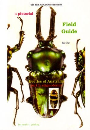 A pictorial field guide to the beetles of Australia: Part one, Stigmoderini. Mark R. Golding.