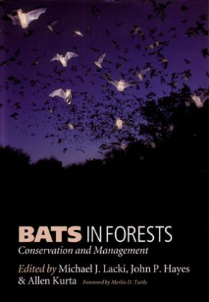 Bats in forests: conservation and management. Michael J. Lacki