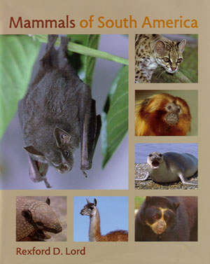 Mammals of South America. Rexford D. Lord