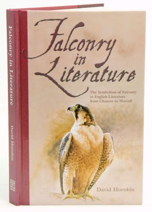 Falconry in literature: the symbolism of Falconry in English literature from Chaucer to Marvell
