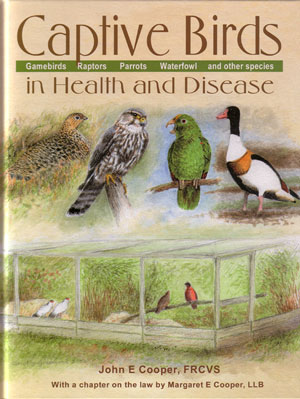 Captive birds in health and disease: gamebirds, raptors, parrots, waterfowl, and other species....