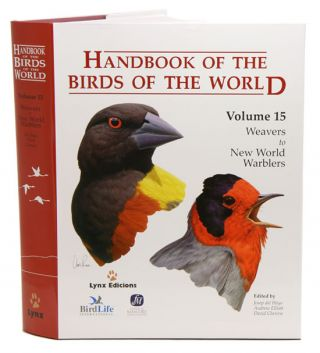 Handbook of the birds of the world [HBW], volume fifteen: weavers to new world warblers. Josep...