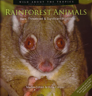 Rainforest animals: rare, threatened and significant wildlife. Martin Cohen, Julia Cooper