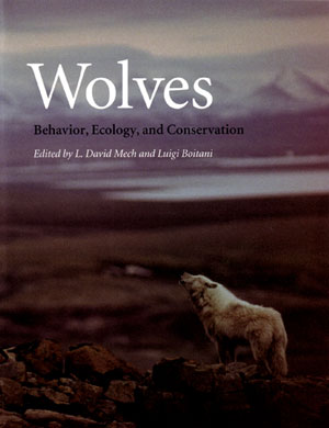 Wolves: behaviour, ecology and conservation. L. David Mech, Luigi Boitani.