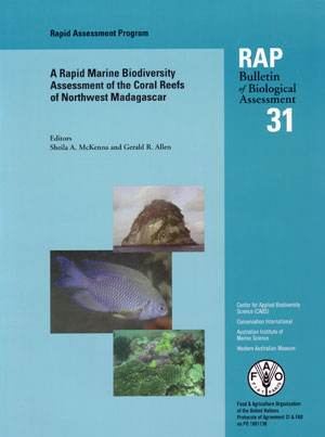 A rapid marine biodiversity assessment of the coral reefs of Northwest Madagascar. Sheila A. McKenna, Gerald R. Allen.