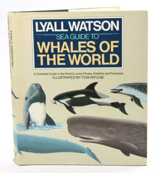 Sea guide to whales of the world. Lyall Watson