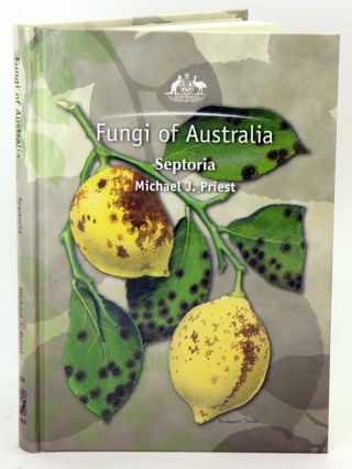 Fungi of Australia: Septoria. Michael J. Priest