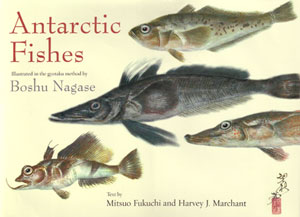 Antarctic fishes. Mitsuo Fukuchi, Harvey J. Marchant