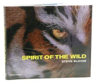The spirit of the wild. Steve Bloom.