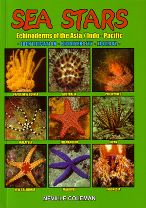 Sea stars: Echinoderms of the Asia/Indo-Pacific. Neville Coleman.