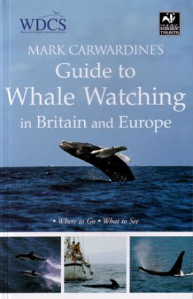 Mark Carwardine's guide to whale watching in Britain and Europe. Mark Carwardine