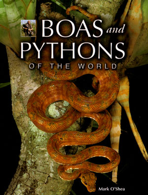 Boas and pythons of the world. Mark O'Shea