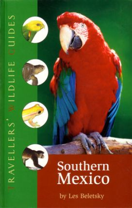Traveller's Wildlife Guides: Southern Mexico. The Cancun Region, Yucatan Pininsula, Oaxaca, Chiapas, and Tabasco. Les Beletsky.