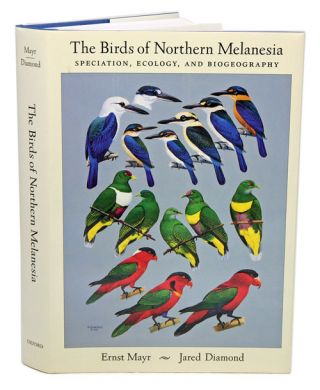 The Birds of Northern Melanesia: speciation, dispersal and ecology. Ernst Mayr, Jared Diamond