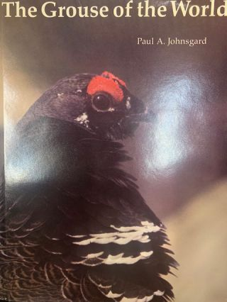 The grouse of the world. Paul A. Johnsgard