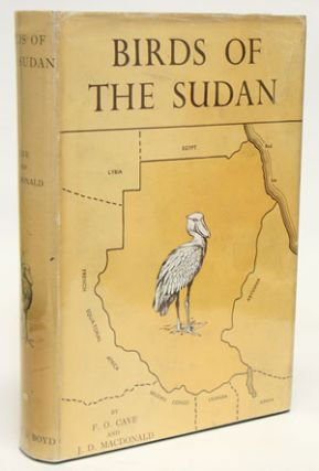 Birds of the Sudan: their identification and distribution. Francis O. Cave, James D. Macdonald.