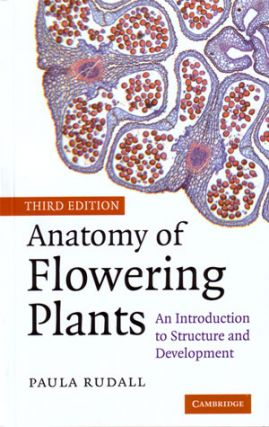 Anatomy of flowering plants: an introduction to structure and development. Paula Rudall.
