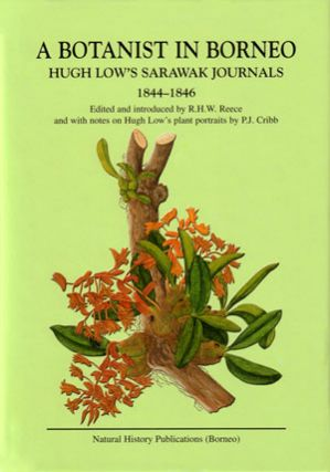 A botanist in Borneo: Hugh Low's Sarawak journals, 1844-1846. Hugh Low.