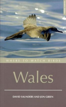 Where to watch birds Wales. David Saunders, Jon Green