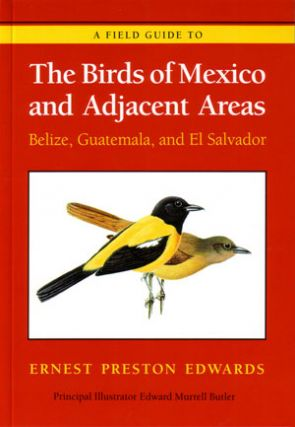 A field guide to the birds of Mexico and adjacent areas: Belize, Guatemala, and El Salvador....