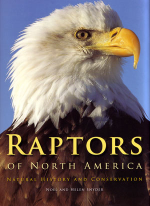 Raptors of North America: natural history and conservation. Noel F. R. Snyder, Helen Snyder