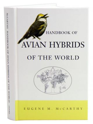 Handbook of avian hybrids of the world. Eugene M. McCarthy