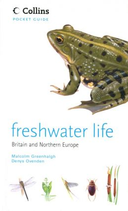 Freshwater life: Britain and Northern Europe. Malcolm Greenhalgh, Denys Ovenden