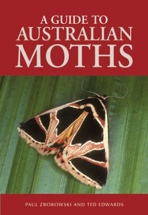 A guide to Australian moths. Paul Zborowski, Ted Edwards