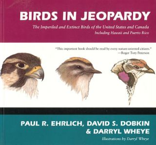 Birds in jeopardy: the imperiled and extinct birds of the United States and Canada, including...