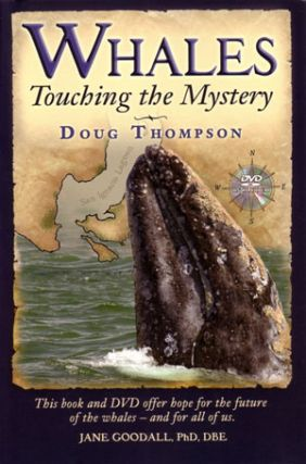 Whales: touching the mystery. Doug Thompson