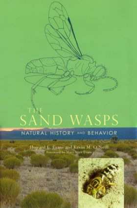 The Sand wasps: natural history and behavior. Howard E. Evans, Kevin M. O'Neill
